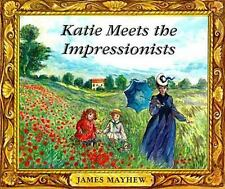 Katie Meets the Impressionists by James Mayhew (Hardcover with dust jacket)