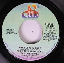 Rock 45 Billy Thunderkloud & The Chieftones - When Love Is Right / What Time Of