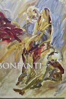 BONFANTI ; MONOGRAPHIE 1970-2005 + dédicace de l'artiste