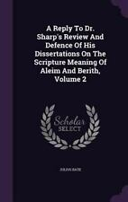 A Reply to Dr. Sharp's Review and Defence of His Dissertations on the Scripture