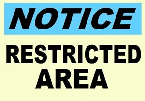 RESTRICTED AREA               GLOW in the DARK  NOTICE SIGN