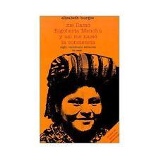 Me Llamo Rigoberta Menchu y Asi Me Nacio la Conciencia by Elizabeth Burgos...
