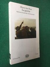 Alberto ASOR ROSA - LA GUERRA Gli Struzzi/555 Einaudi 2003 Libro Politica