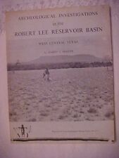1969 book,  ARCHEOLOGICAL INVESTIGATIONS IN THE ROBERT LEE RESERVOIR BASIN TEXAS