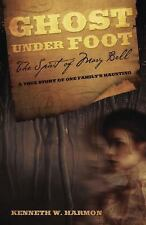 New, Ghost Under Foot: The Spirit of Mary Bell, Harmon, Kenneth W., Book