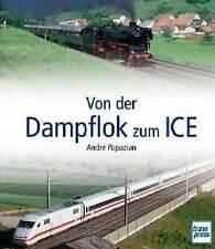 Dal Locomotiva a vapore ad un treni ICE Storia Bahn