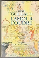 L'amour foudre Henri Gougaud