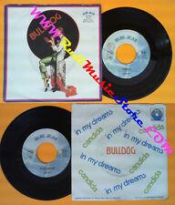 LP 45 7'' BULLDOG Candida In my dreams 1976 italy BLUE JEAN BJ 604 no cd mc dvd*