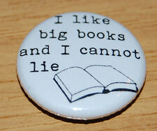 """I LIKE BIG BOOKS AND I CANNOT LIE"" 25MM / 1 INCH BUTTON BADGE READING"