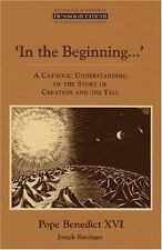 In the Beginning': A Catholic Understanding of the Story of Creation and the Fal