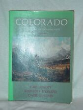 Colorado A History Of The Centennial State Revised Edition 1982 Carl Abbot