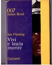 IAN FLEMING - AGENTE 007 VIVI E LASCIA MORIRE EDIZIONE GARZANTI 1965
