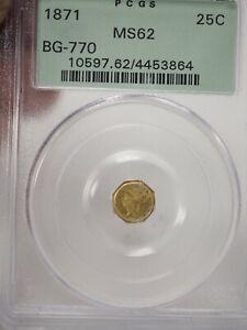 1871 25c PCGS MS62 BG-770 California Gold # 3864