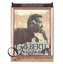 Santa Rosa, Gilberto : A Dos Tiempos De Un Tiempo CD