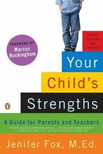 Your Childs Strengths: A Guide for Parents and Teachers by Jenifer Fox
