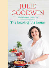 The Heart of the Home by Julie Goodwin (Hardback, 2011)