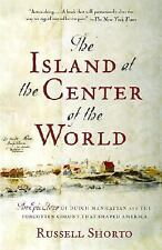 The Island at the Center of the World: The Epic Story of Dutch Manhattan and t..