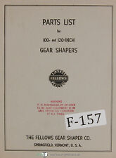 Fellows 100-Inch 120 Inch Gear Shaper Machine Parts Lists Manual 1958