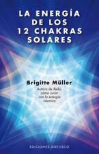 Energia de los 12 chakras solares, La (Coleccion Nueva Conciencia) (Spanish
