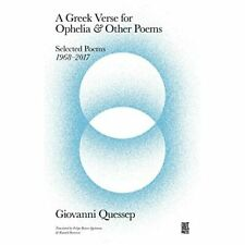 Greek Verse for Ophelia and Other Poems: Giovanni Quess - HardBack NEW  12/11/20