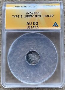 18?? TY III 3 CENT SILVER ANACS AU 50 DETAILS HOLED GREAT FOR HOLED TYPE SET