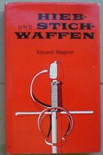 Hieb- und Stichwaffen - Eduard Wagner (cold steel arms weapon broń collection