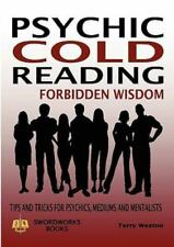 Psychic Cold Reading Forbidden Wisdom - Tips and Tricks for Psychics, Mediums an