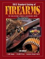 2012 Standard Catalog of Firearms: The Collector's Price & R