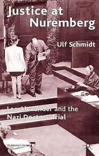 Justice at Nuremberg: Leo Alexander and the Nazi Doctors' Trial (St Antony's), S