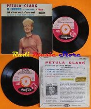 LP 45 7'' PETULA CLARK A london Jolie Si c'est oui Il est a toi coeur cd mc dvd