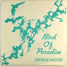 "7"" Single - Snowy White - Bird Of Paradise - S1622 - washed & cleaned"