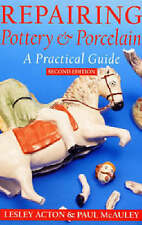 Repairing Pottery and Porcelain: A Practical Guide (Ceramics) Lesley Acton