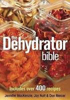 The Dehydrator Bible - Butcher, Chef, Home
