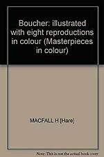 Boucher: Illustrated with 8 Reproductions in Colour;