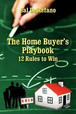 The Home Buyer's Playbook : 12 Rules to Win by Sal Destefano (2012, Paperback)