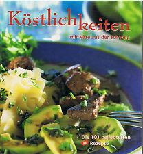 Köstlichkeiten mit Käse aus der Schweiz 101 Rezepte auf 167 Seiten