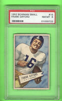 1952  BOWMAN SMALL # 16  GIFFORD HOF - RC  PSA 8 -ONLY 3 HIGHER