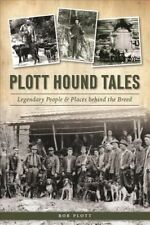 Plott Hound Tales : Legendary People & Places Behind the Breed, Paperback by .