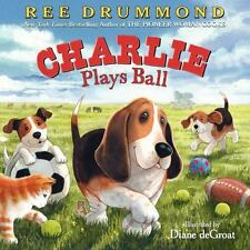 Charlie the Ranch Dog Ser.: Charlie Plays Ball by Ree Drummond (2015, Hardcover)