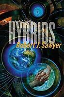 Hybrids by Sawyer, Robert J.