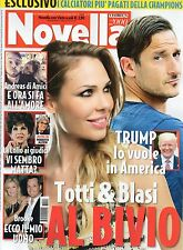 Novella 2017 23.Francesco Totti,Katherine Kelly Lang,Michelle Hunziker,Lollo