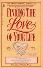Finding the Love Of Your Life by Neil Clark Warren, Ph.D (1992, PB)