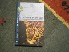 Hans KRUUK: Chasseurs et chassés... Delachaux et Niestlé