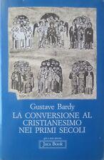 La conversione al cristianesimo nei primi secoli. 3. rist. Trad. di Giuseppe Rug