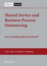Shared Service Und Business Process Outsourcing : Ein Geschaftsmodell Mit Zuk...
