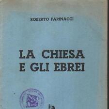 Roberto Farinacci LA CHIESA E GLI EBREI 1° ed. Cremona Nuova 1938