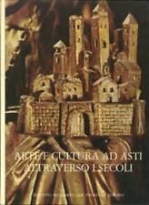 ARTE E CULTURA AD ASTI ATTRAVERSO I SECOLI - GABRIELLI