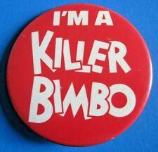 "Vintage I'm A Killer Bimbo Movie Pin Pinback Button 2 1/4"""