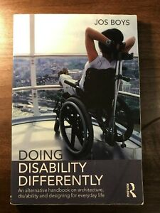 Doing Disability Differently: An alternative handbook on architecture,...
