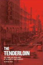 The Tenderloin: Sex, Crime and Resistance in the Heart of San Francisco (Paperba